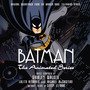 Batman: The Animated Series: Original Soundtrack From the Warner Bros. Television Series (Second Edition)