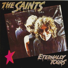 Eternally Yours (Remastered) mp3 Album by The Saints