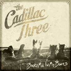 Bury Me in My Boots mp3 Album by The Cadillac Three