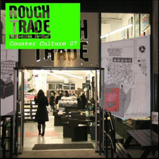 Rough Trade Shops: Counter Culture 07 mp3 Compilation by Various Artists