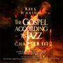 The Gospel According to Jazz: Chapter III