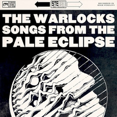 Songs from the Pale Eclipse mp3 Album by The Warlocks