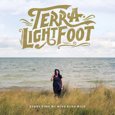 Everytime My Mind Runs Wild mp3 Album by Terra Lightfoot