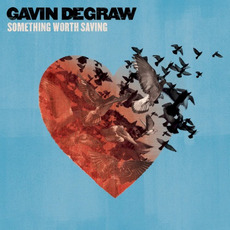 Something Worth Saving mp3 Album by Gavin DeGraw