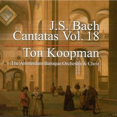 J.S. Bach: Complete Cantatas, Vol.18 mp3 Artist Compilation by Johann Sebastian Bach