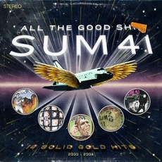 All the Good Shit: 14 Solid Gold Hits 2000-2008 (Limited Edition) mp3 Artist Compilation by Sum 41