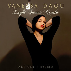 Light Sweet Crude (Act 1: Hybrid) mp3 Album by Vanessa Daou