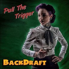 Pull The Trigger by Backdraft