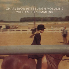 Charleroi: Pittsburgh Vol.2 mp3 Album by William Fitzsimmons