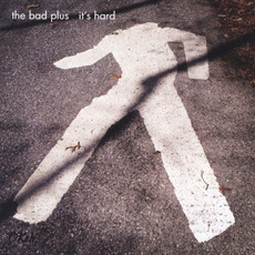 It's Hard mp3 Album by The Bad Plus