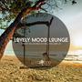 Lovely Mood Lounge, Vol. 23