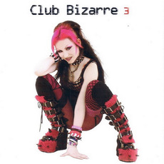 Club Bizarre 3 mp3 Compilation by Various Artists