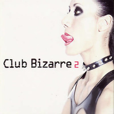 Club Bizarre 2 mp3 Compilation by Various Artists