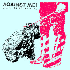 Shape Shift With Me mp3 Album by Against Me!