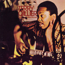 I Just Can't Help Myself (Re-Issue) mp3 Album by Terry Callier