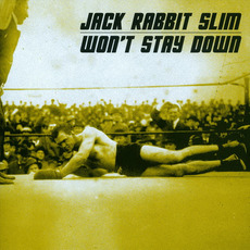 Won't Stay Down mp3 Album by Jack Rabbit Slim