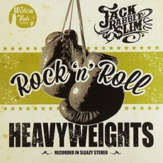 Rock'n' Roll Heavyweights (Limited Edition) mp3 Album by Jack Rabbit Slim
