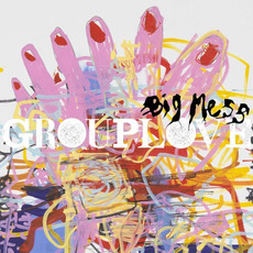 Big Mess mp3 Album by Grouplove