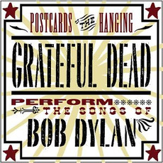 Postcards of the Hanging: Grateful Dead Perform the Songs of Bob Dylan mp3 Live by Grateful Dead