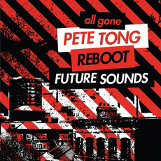 All Gone Pete Tong & Reboot: Future Sounds mp3 Compilation by Various Artists