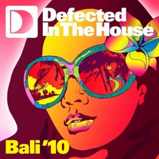 Defected In The House: Bali'10 mp3 Compilation by Various Artists