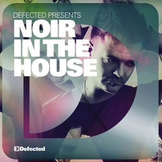 Defected Presents Noir in the House by Various Artists