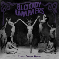 Lovely Sort of Death mp3 Album by Bloody Hammers