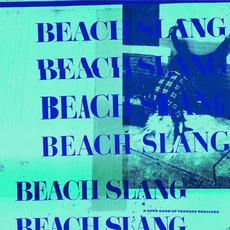 A Loud Bash of Teenage Feelings mp3 Album by Beach Slang