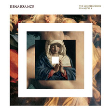 Renaissance: The Masters Series, Part 19: Mixed by François K mp3 Compilation by Various Artists