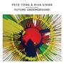 Pete Tong & Riva Star: Future Underground