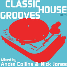 Classic House Grooves: Mixed by Nick Jones & Andre Collins mp3 Compilation by Various Artists