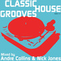 Classic House Grooves: Mixed by Nick Jones & Andre Collins