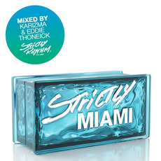 Strictly Miami: Mixed by Karizma & Eddie Thoneick by Various Artists