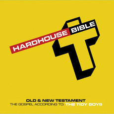 The Tidy Boys: Hard House Bible by Various Artists