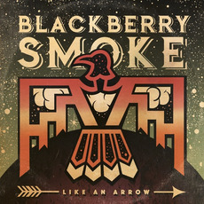 Like An Arrow mp3 Album by Blackberry Smoke