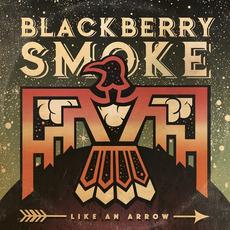 Like An Arrow by Blackberry Smoke