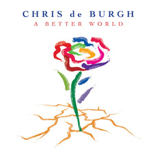 A Better World mp3 Album by Chris De Burgh