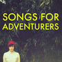 Songs for Adventurers