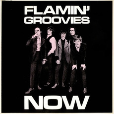 Flamin' Groovies Now! mp3 Album by Flamin' Groovies