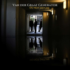 Do Not Disturb mp3 Album by Van Der Graaf Generator