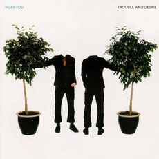 Trouble and Desire by Tiger Lou
