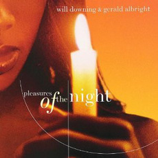 Pleasures of the Night mp3 Album by Will Downing and Gerald Albright