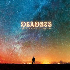 Ghosts Are Calling Out mp3 Album by Dead 27s