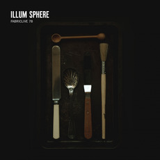 FabricLive 78: Illum Sphere mp3 Compilation by Various Artists