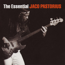 The Essential Jaco Pastorius mp3 Artist Compilation by Jaco Pastorius