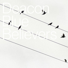 Believers mp3 Album by Deacon Blue