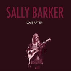 Love Rat EP by Sally Barker