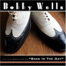 Back In The Day by Bobby Wells