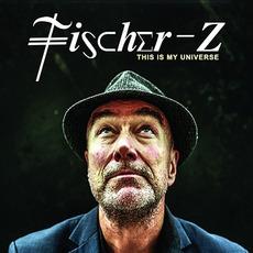 This Is My Universe mp3 Album by Fischer-Z