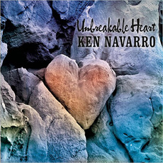 Unbreakable Heart mp3 Album by Ken Navarro